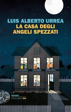 Copertina del libro La casa degli angeli spezzati di Luis Alberto Urrea