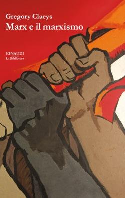Copertina del libro Marx e il marxismo di Gregory Claeys