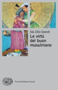Copertina del libro Le virtù del buon musulmano di Ida Zilio-Grandi
