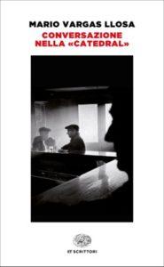 Copertina del libro Conversazione nella «Catedral» di Mario Vargas Llosa