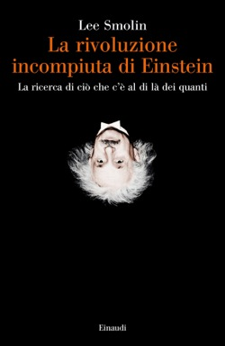Copertina del libro La rivoluzione incompiuta di Einstein di Lee Smolin