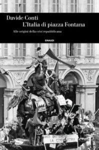 Copertina del libro L'Italia di Piazza Fontana di Davide Conti