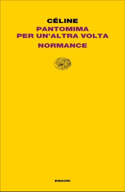 Copertina del libro Pantomima per un'altra volta. Normance di Louis-Ferdinand Céline