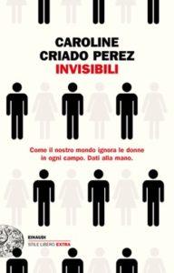 Copertina del libro Invisibili di Caroline Criado Perez