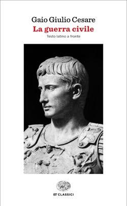 Copertina del libro La guerra civile di Gaio Giulio Cesare