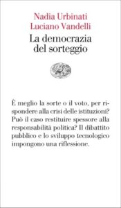 Copertina del libro La democrazia del sorteggio di Nadia Urbinati, Luciano Vandelli