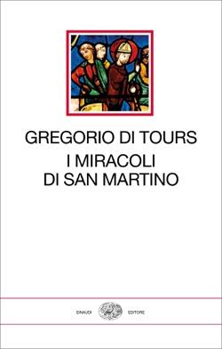 Copertina del libro I miracoli di San Martino di Gregorio di Tours