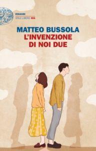 Copertina del libro L'invenzione di noi due di Matteo Bussola