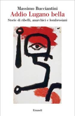 Copertina del libro Addio Lugano bella di Massimo Bucciantini