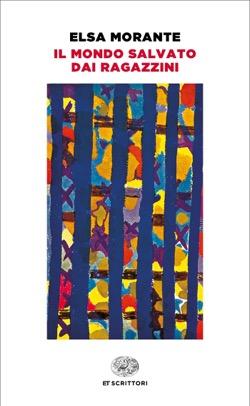 Copertina del libro Il mondo salvato dai ragazzini di Elsa Morante