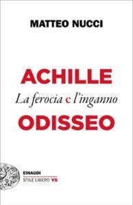 Copertina del libro Achille e Odisseo di Matteo Nucci