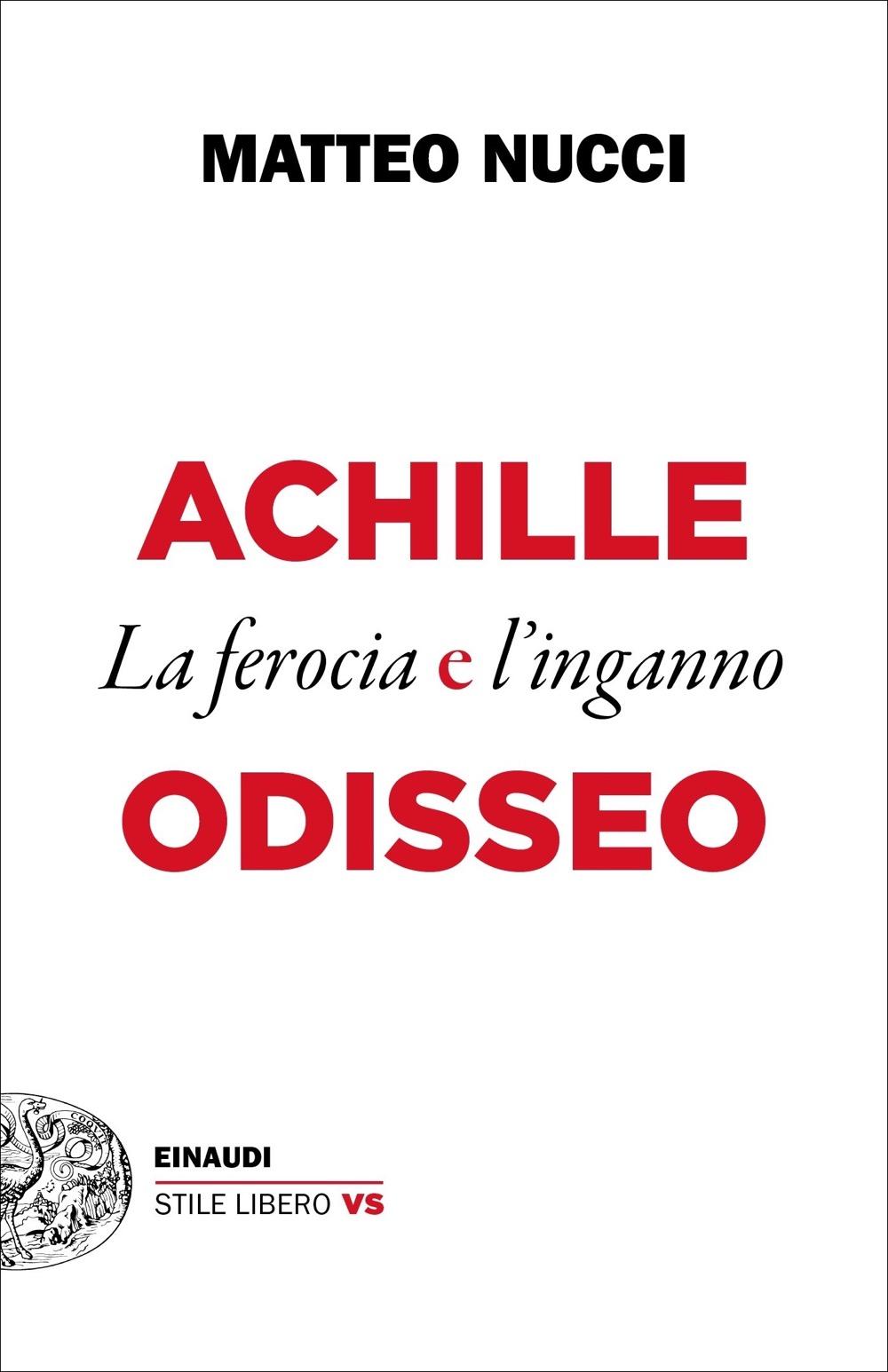 Achille e Odisseo, Matteo Nucci. Giulio Einaudi Editore - Stile ...