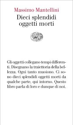 Copertina del libro Dieci splendidi oggetti morti di Massimo Mantellini