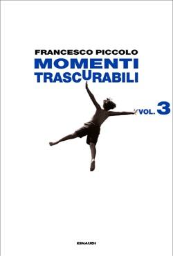 Copertina del libro Momenti trascurabili vol. 3 di Francesco Piccolo