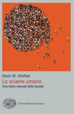 Copertina del libro Lo sciame umano di Mark W. Moffett