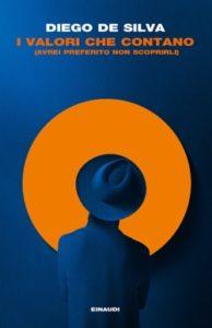 Copertina del libro I valori che contano di Diego De Silva