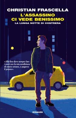 Copertina del libro L'assassino ci vede benissimo di Christian Frascella
