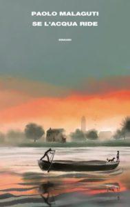 Copertina del libro Se l'acqua ride di Paolo Malaguti