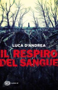 Copertina del libro Il respiro del sangue di Luca D'Andrea