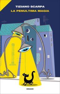 Copertina del libro La penultima magia di Tiziano Scarpa