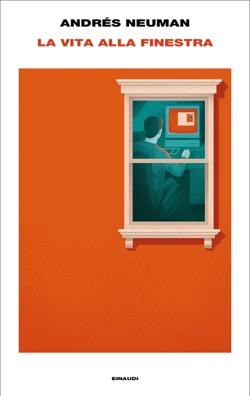 Copertina del libro La vita alla finestra di Andrés Neuman