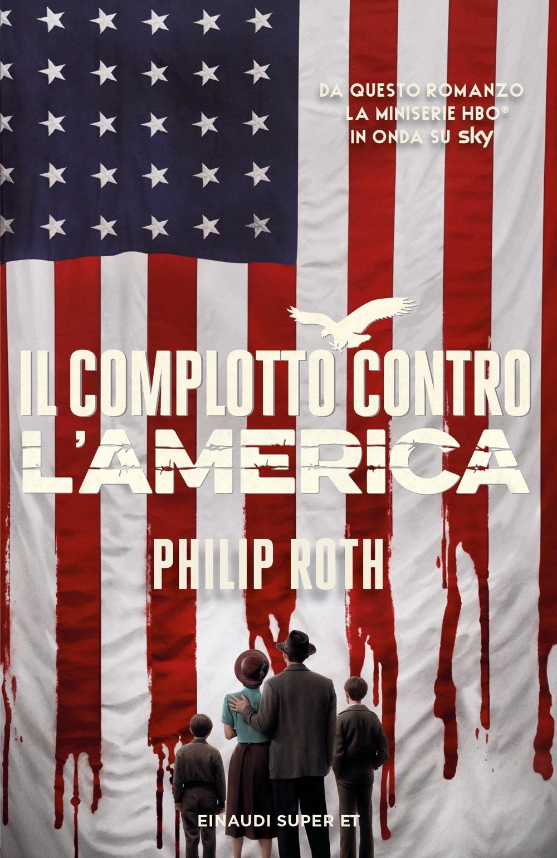 Il complotto contro l'America, Philip Roth. Giulio Einaudi Editore ...