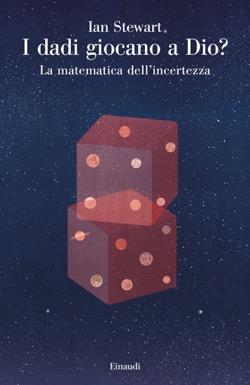 Copertina del libro I dadi giocano a Dio? di Ian Stewart