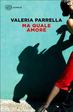 Copertina del libro Ma quale amore di Valeria Parrella