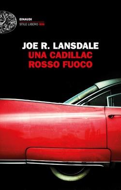 Copertina del libro Una Cadillac rosso fuoco di Joe R. Lansdale