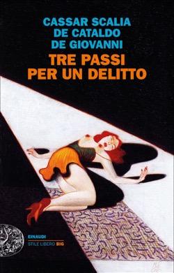 Copertina del libro Tre passi per un delitto di Cristina Cassar Scalia, Giancarlo De Cataldo, Maurizio de Giovanni