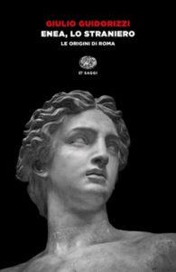 Copertina del libro Enea, lo straniero di Giulio Guidorizzi