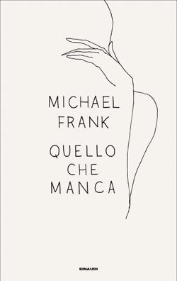 Copertina del libro Quello che manca di Michael Frank