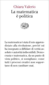 Copertina del libro La matematica è politica di Chiara Valerio