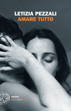 Copertina del libro Amare tutto di Letizia Pezzali