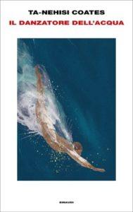 Copertina del libro Il danzatore dell'acqua di Ta-Nehisi Coates