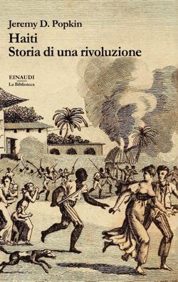 Copertina del libro Haiti. Storia di una rivoluzione di Jeremy D. Popkin