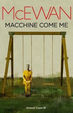 Copertina del libro Macchine come me di Ian McEwan