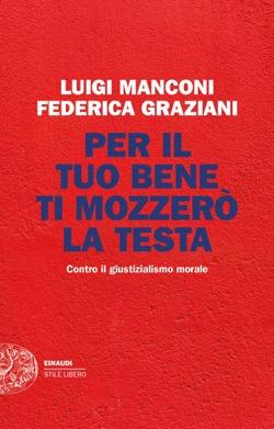 Copertina del libro Per il tuo bene ti mozzeròla testa di Luigi Manconi, Federica Graziani