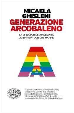 Copertina del libro Generazione arcobaleno di Micaela Ghisleni