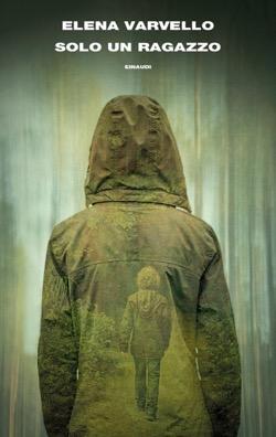 Copertina del libro Solo un ragazzo di Elena Varvello