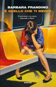 Copertina del libro È quello che ti meriti di Barbara Frandino