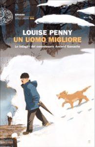 Copertina del libro Un uomo migliore di Louise Penny