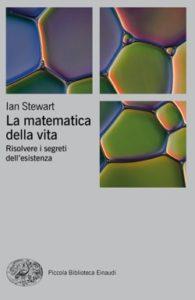 Copertina del libro La matematica della vita di Ian Stewart