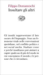 Copertina del libro Insultare gli altri di Filippo Domaneschi