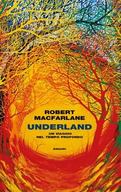 Copertina del libro Underland di Robert Macfarlane