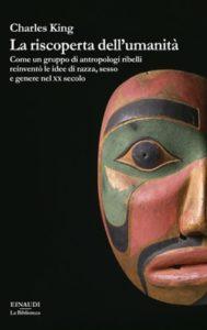 Copertina del libro La riscoperta dell'umanità di Charles King