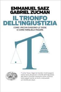 Copertina del libro Il trionfo dell'ingiustizia di Emmanuel Saez, Gabriel Zucman