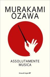 Copertina del libro Assolutamente musica di Murakami Haruki, Ozawa Seiji