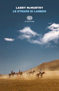 Copertina del libro Le strade di Laredo di Larry McMurtry