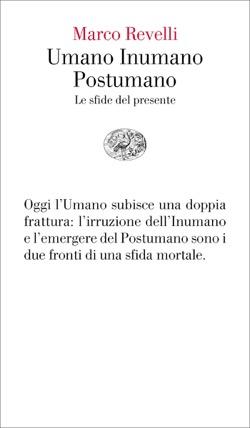 Copertina del libro Umano Inumano Postumano di Marco Revelli